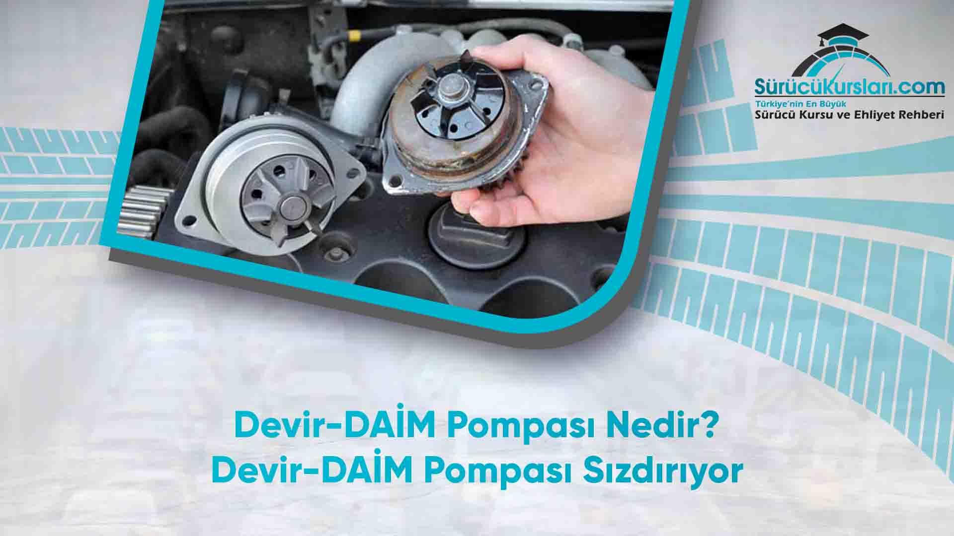 Devir-DAİM Pompası Nedir? Devir-DAİM Pompası Sızdırıyor - SürücüKursları.com